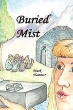 Buried Mist