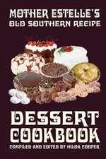 Mother Estelle's Old Southern Recipe Dessert Cookbook