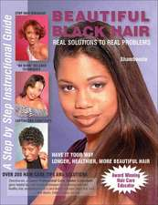 Beautiful Black Hair:  Real Solutions to Real Problems