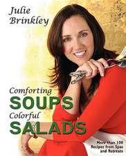 Comforting Soups Colorful Salads