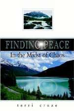 Finding Peace in the Midst of Chaos