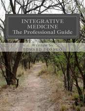 Integrative Medicine the Professional Guide