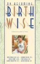 On Becoming Birthwise:  Understanding Birth by Design