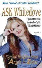 Ask Whitedove:  Spiritual Advice from Americas Top Psychic