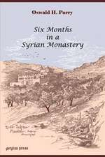 Six Months in a Syrian Monastery