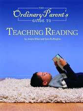The Ordinary Parent′s Guide to Teaching Reading