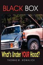 Black Box:  What's Under Your Hood?