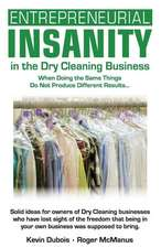 Entrepreneurial Insanity in the Dry Cleaning Business