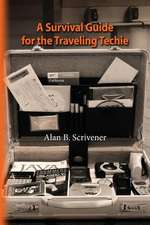 A Survival Guide for the Traveling Techie