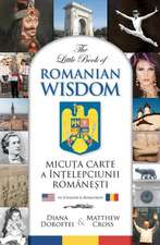 The Little Book of Romanian Wisdom:  Upgrade Your Life & Tap Your Genetic Potential for Ultimate Health, Beauty & Longevity