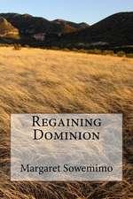 Regaining Dominion
