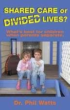 Shared Care or Divide Lives