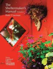 The Sheltermaker's Manual - Volume 1