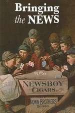 Bringing the News