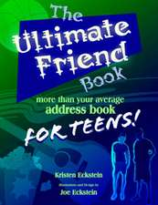 The Ultimate Friend Book:  More Than Your Average Address Book for Teens!