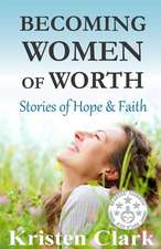 Becoming Women of Worth