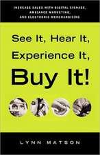 See It, Hear It, Experience It, Buy It