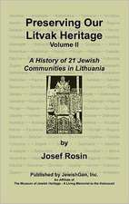 Preserving Our Litvak Heritage- Volume II