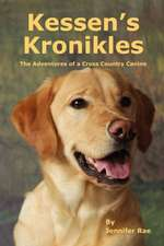 Kessen's Kronikles:  The Adventures of a Cross Country Canine