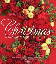 Christmas with Southern Lady, Volume 1:  Holiday Decorating, Recipes & Table Ideas from Southern Lady Magazine