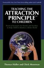 Teaching the Attraction Principle to Children: Practical Strategies for Parents & Teachers to Help Children Manifest a Better World