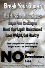 Break Your Sugar Addiction Recipes