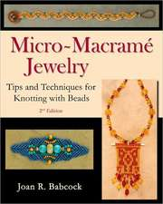 Micro-Macrame Jewelry:  Tips and Techniques for Knotting with Beads