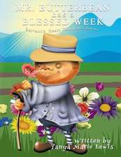 Mr. Butterbean Has a Blessed Week