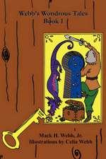 Webb's Wondrous Tales Book 1