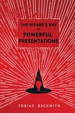The Wizard's Way to Powerful Presentations
