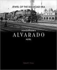Jewel of the Railroad Era:  Albuquerque's Alvarado Hotel