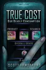 True Cost - Our Deadly Consumption