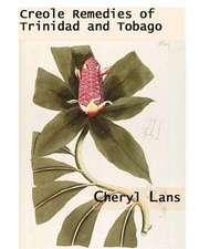 Creole Remedies of Trinidad and Tobago
