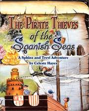 The Pirate Thieves of the Spanish Seas:  A Sphinx and Trevi Adventure