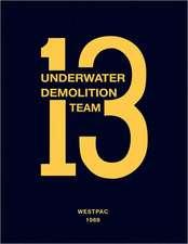 Underwater Demolition Team 13:  Westpac 1969