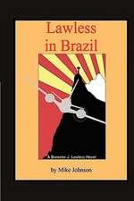 Lawless in Brazil