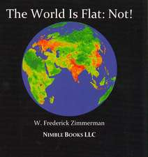The World Is Flat:  Not! Cool New World Maps for Kids