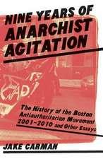 Nine Years of Anarchist Agitation