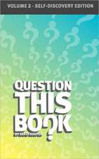 Question This Book - Volume 2 (Self-Discovery Edition)