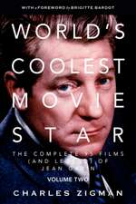 World's Coolest Movie Star. the Complete 95 Films (and Legend) of Jean Gabin. Volume Two -- Comeback/Patriarch.