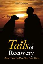 Tails of Recovery: Addicts and the Pets That Love Them