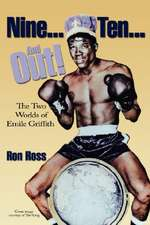 Nine...Ten...and Out! the Two Worlds of Emile Griffith