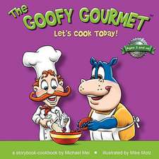 The Goofy Gourmet:  Let's Cook Today!