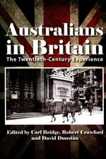 Australians in Britain: The Twentieth-Century Experience