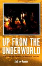 Up from the Underworld: Coalminers and Community in Wonthaggi 1909 - 1968