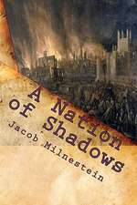 A Nation of Shadows:  Astonishing Adventures