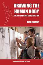 Drawing the Human Body:  The Art of Figure Construction