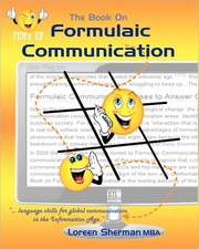 The Book on Formulaic Communication:  Language Skills for Global Communication in the Information Age