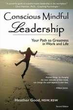 Good, H: Conscious Mindful Leadership