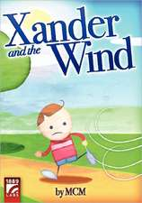 Xander and the Wind:  Memoirs from a Decade in China